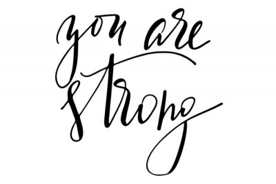 Vinilo Phrase motivational quote you are strong handwritten text vector