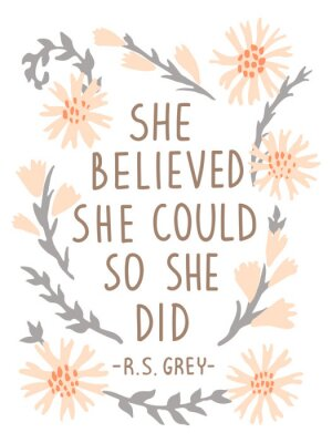 Vinilo She Believed She Could So She Did. Inspirational vector quote poster. Floral composition in pastel colors with lettering