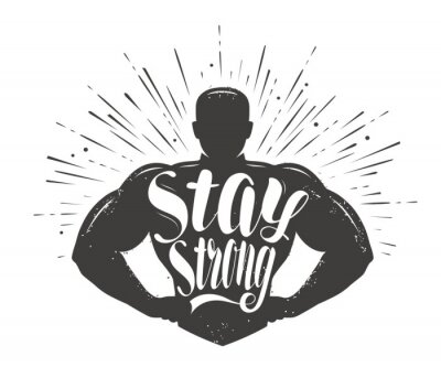 Vinilo Stay Strong. Sport inspiring workout and gym motivation quote. Vector illustration