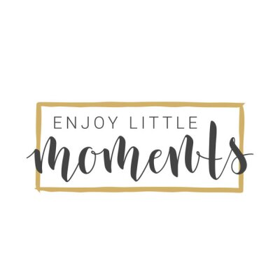 Vinilo Vector Illustration. Handwritten Lettering of Enjoy Little Moments. Motivational inspirational quote. Objects Isolated on White Background.